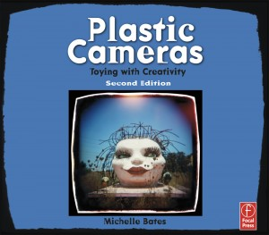 """Plastic Cameras: Toying with Creativity"" by Michelle Bates"
